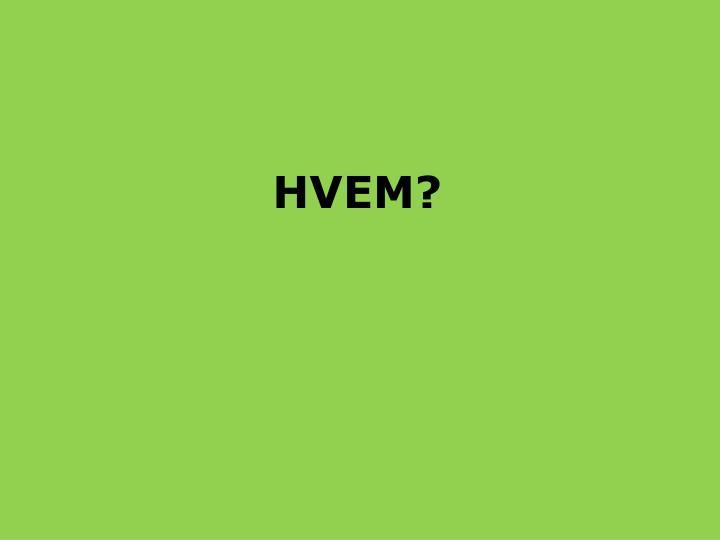 HVEM?