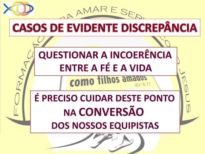 CASOS DE EVIDENTE DISCREPÂNCIA