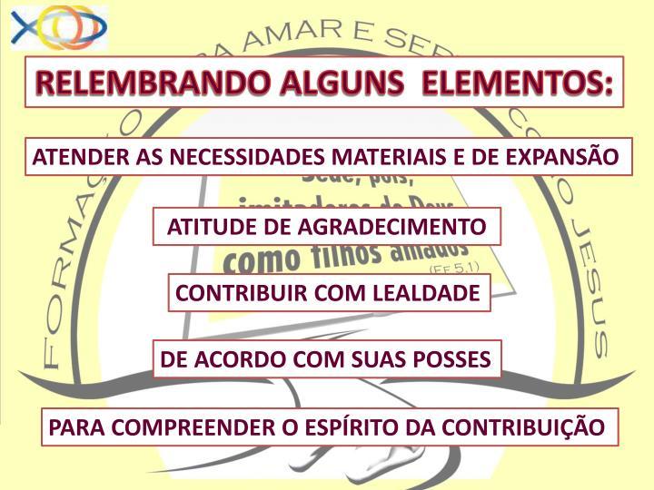 RELEMBRANDO ALGUNS  ELEMENTOS: