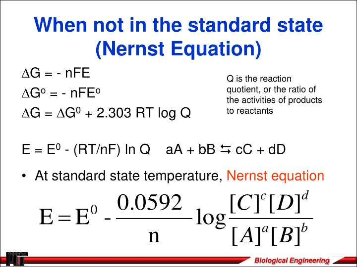 When not in the standard state (Nernst Equation)
