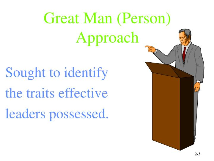 Great Man (Person) Approach