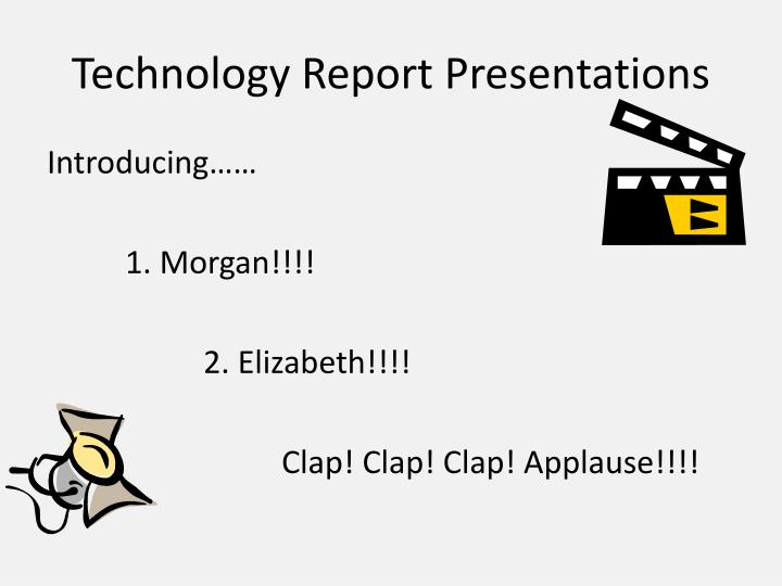 Technology Report Presentations