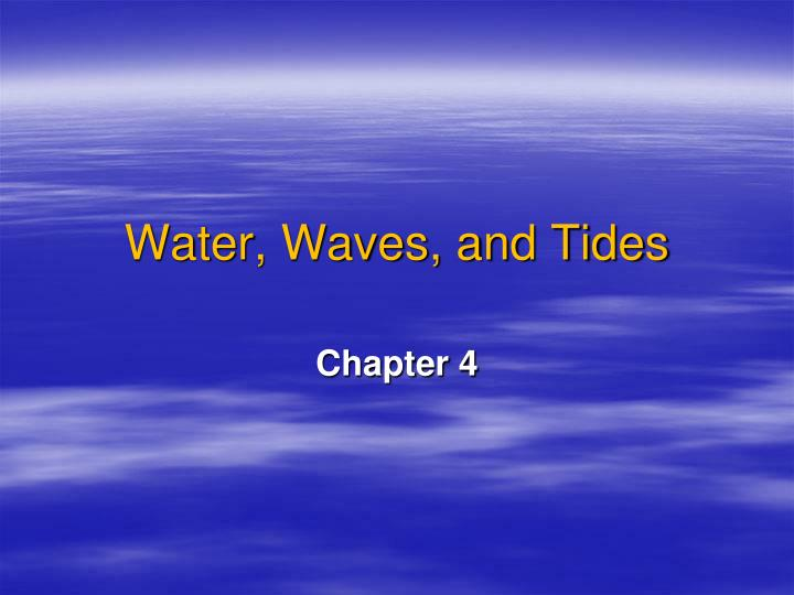 Water waves and tides