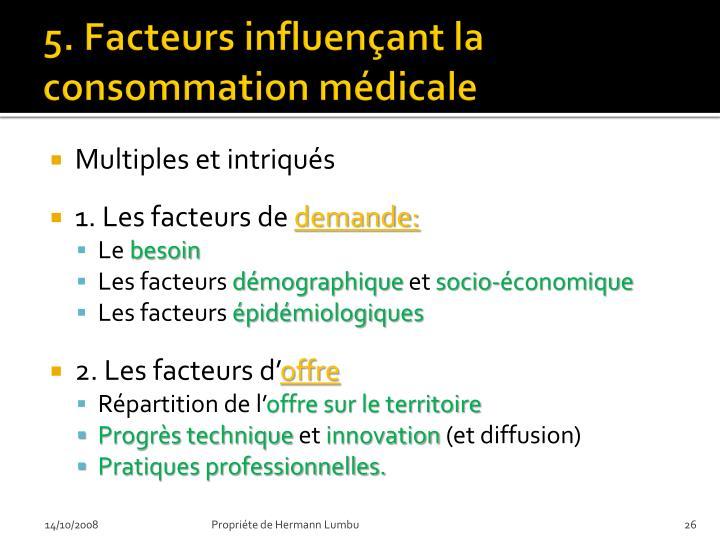 5. Facteurs influençant la consommation médicale