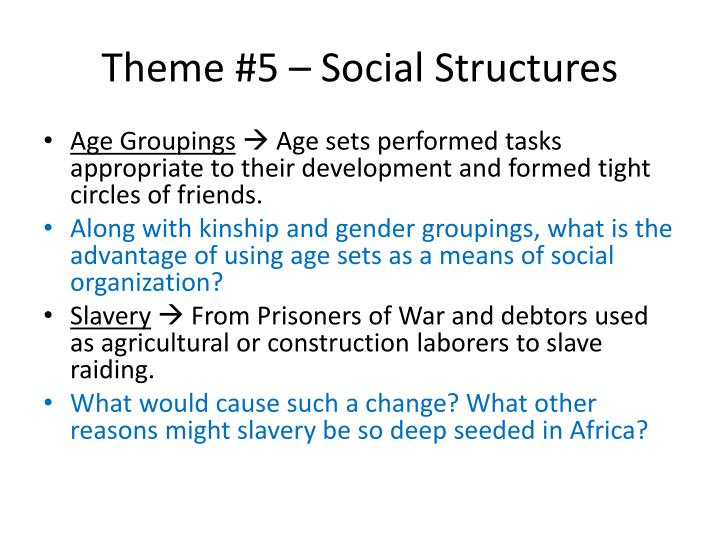Theme #5 – Social Structures