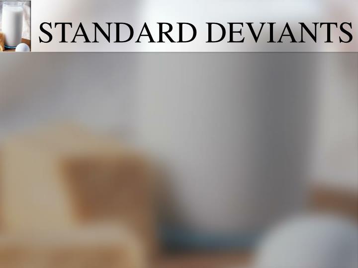 STANDARD DEVIANTS