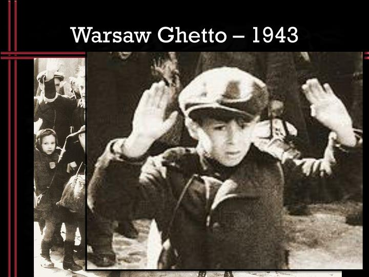 Warsaw Ghetto – 1943