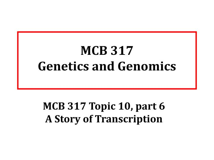 Mcb 317 genetics and genomics