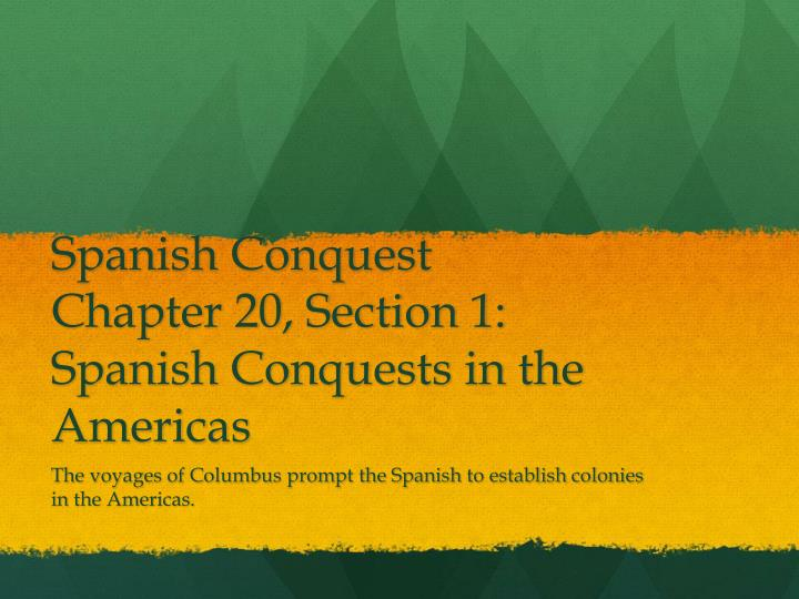 spanish conquests The spanish conquests in the new world (1519-1533) were a series of wars fought by new spain in hopes of conquering additional lands to their empire the spanish managed to conquer the southern parts of north america, the caribbean, and much of south america from the aztec empire, inca empire.