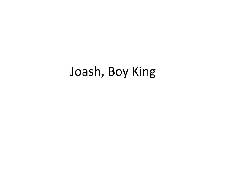 Joash boy king