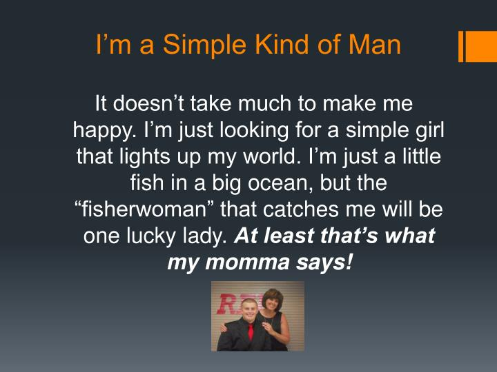 I'm a Simple Kind of Man