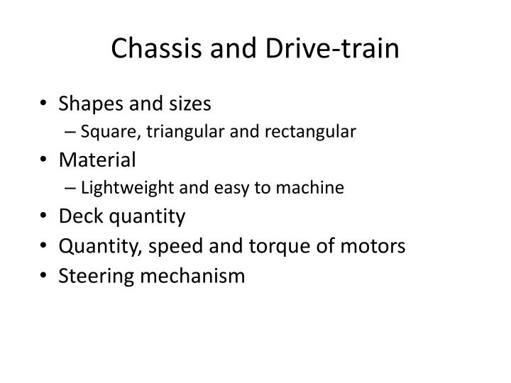 Chassis and drive train