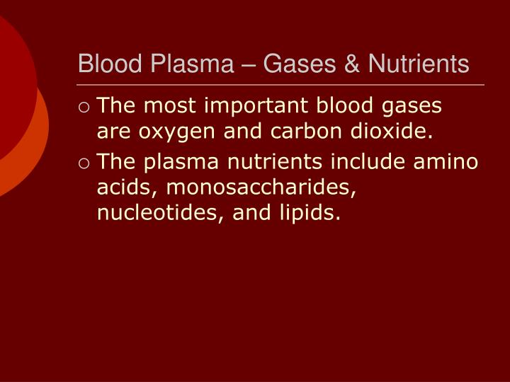 Blood Plasma – Gases & Nutrients