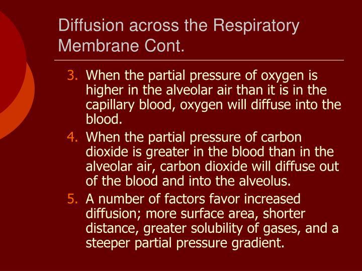 Diffusion across the Respiratory Membrane Cont.