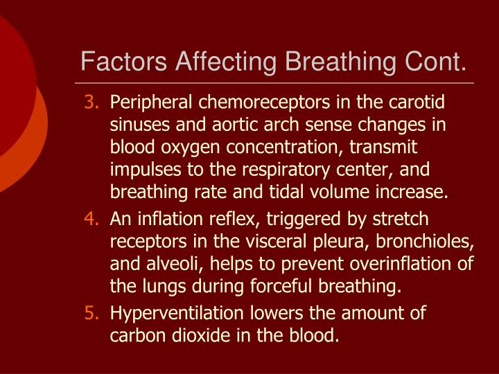 Factors Affecting Breathing Cont.