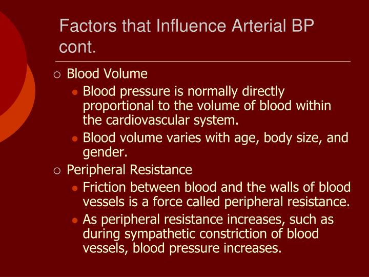 Factors that Influence Arterial BP cont.