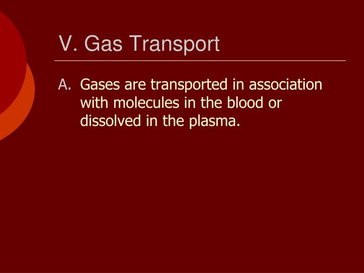 V. Gas Transport