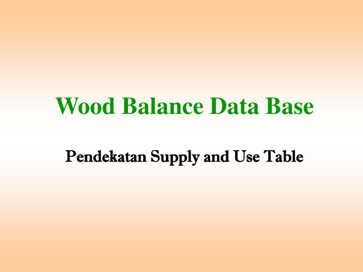Wood Balance Data Base