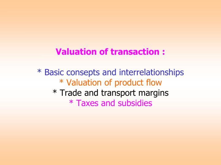 Valuation of transaction :