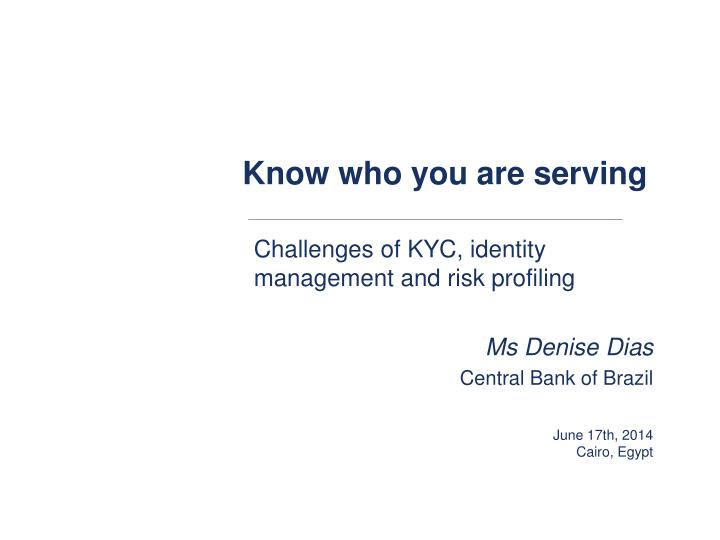 Know who you are serving