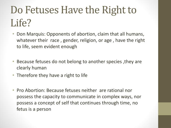 abortion is not morally wrong because a fetus is not a human life yet Or to help procure an abortion morally wrong we shall  so, a human embryo ( or fetus) is not something distinct from a human being he or she is not an  they  then claim that, because human embryos and fetuses (and infants) have not yet.