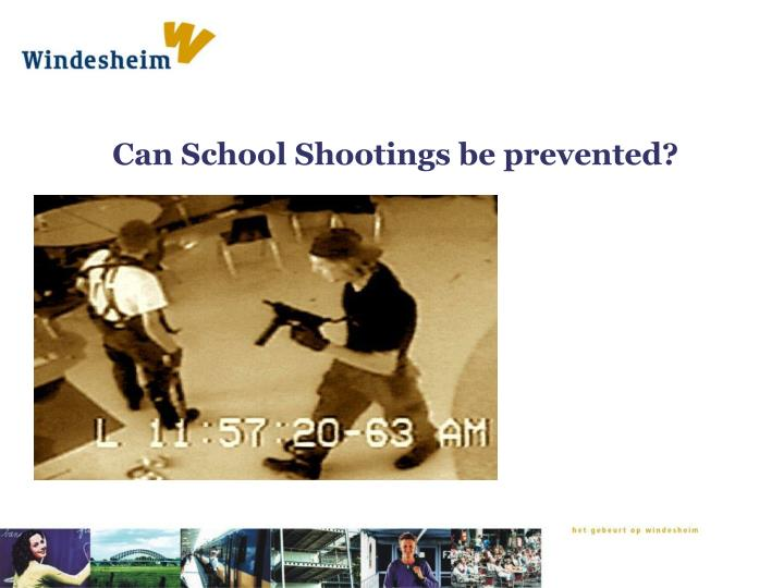 Can school shootings be prevented