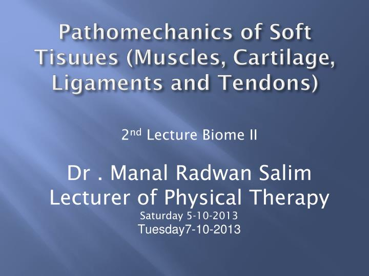 Pathomechanics of soft tisuues muscles cartilage ligaments and tendons