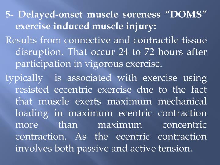 """5- Delayed-onset muscle soreness """"DOMS"""" exercise induced muscle injury:"""