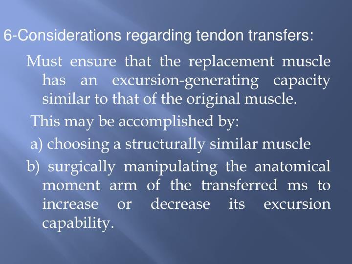 6-Considerations regarding tendon transfers: