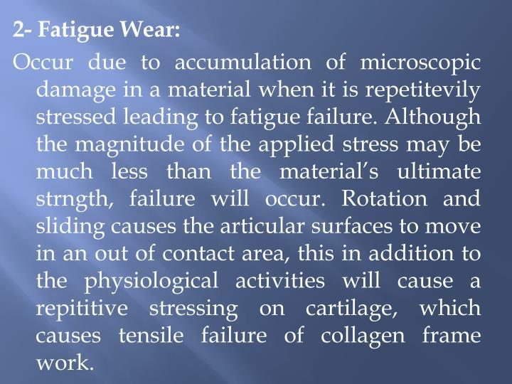 2- Fatigue Wear: