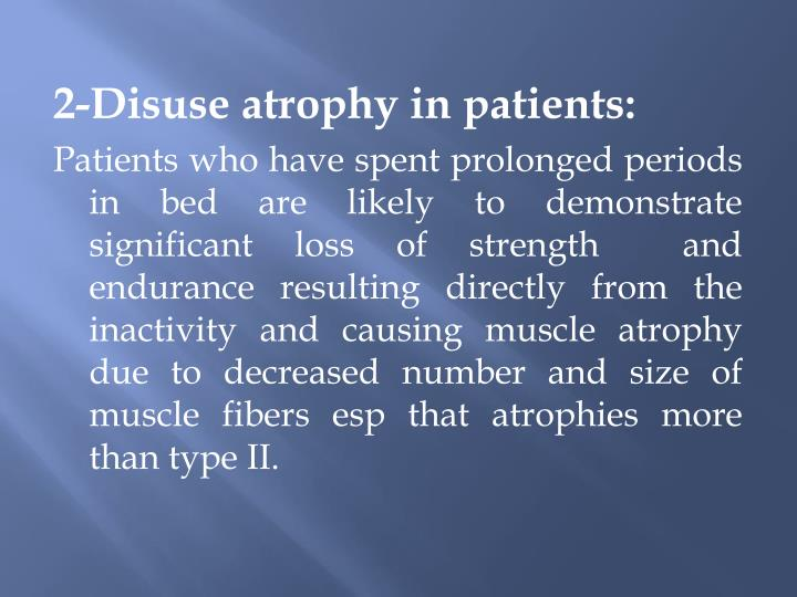 2-Disuse atrophy in patients: