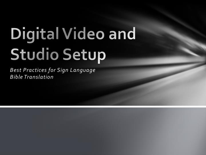 Digital video and studio setup
