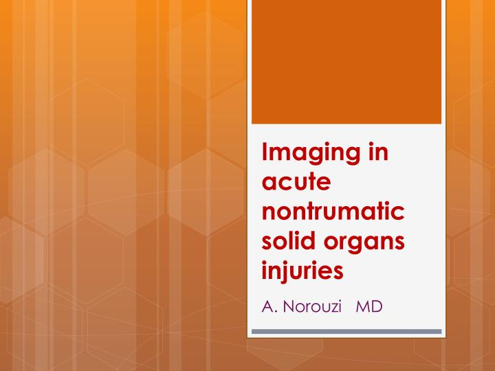 Imaging in acute nontrumatic solid organs injuries