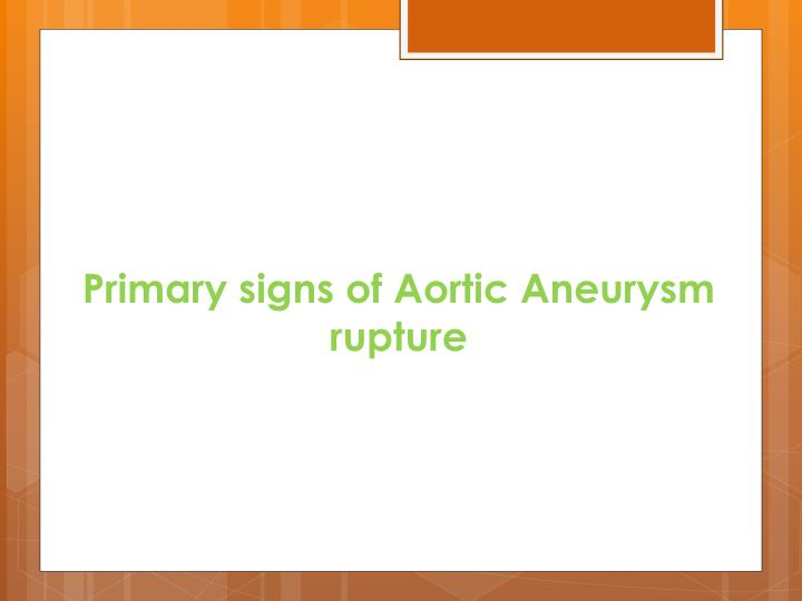 Primary signs of Aortic Aneurysm rupture