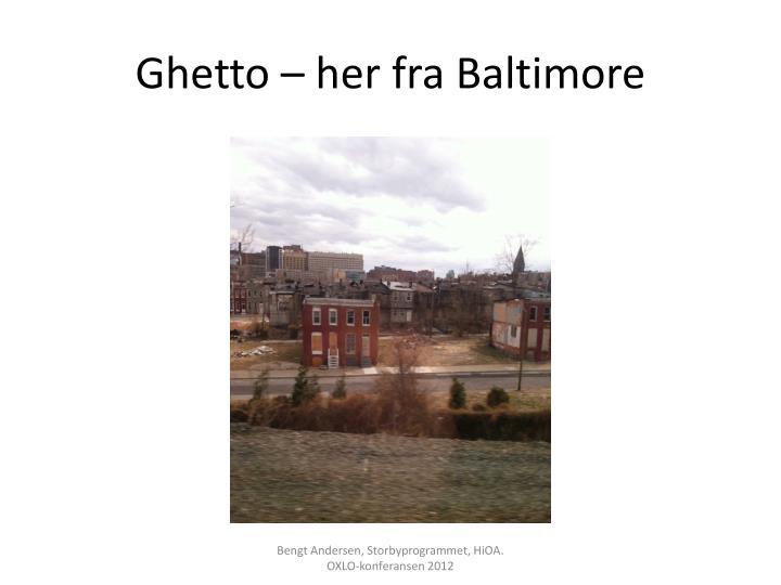 Ghetto – her fra Baltimore