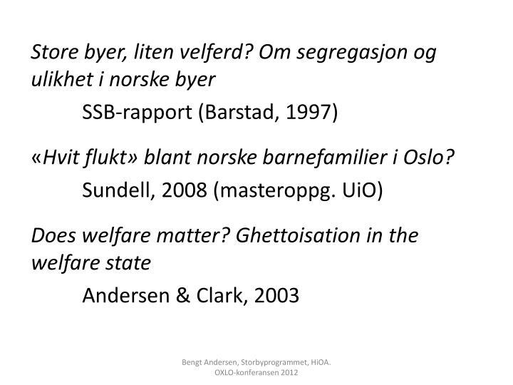 Store byer, liten velferd? Om segregasjon og ulikhet i norske