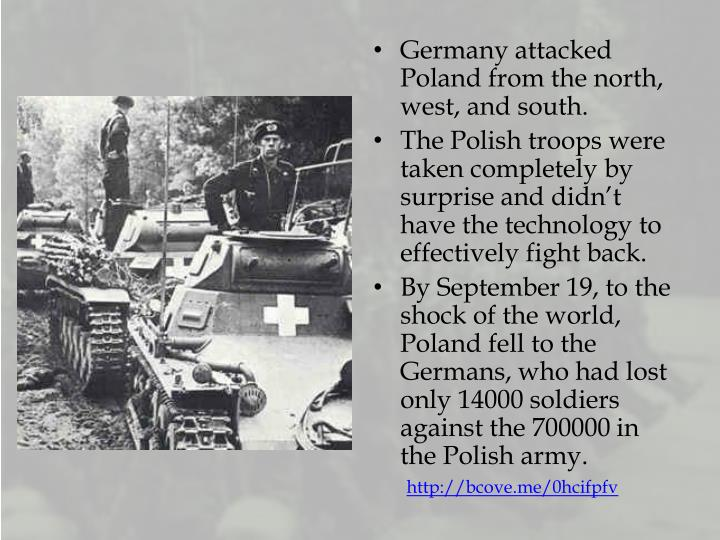 Germany attacked Poland from the north, west, and south.