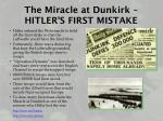 the miracle at dunkirk hitler s first mistake