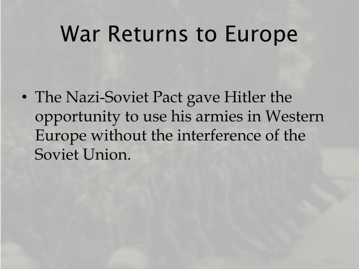 War returns to europe