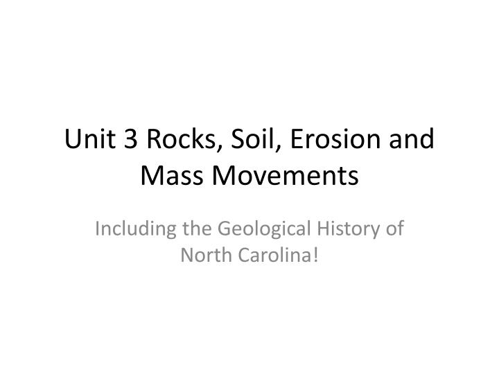 unit 3 rocks soil erosion and mass movements