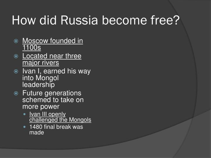 How did Russia become free?