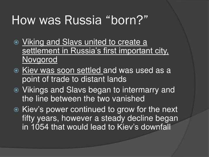 "How was Russia ""born?"""