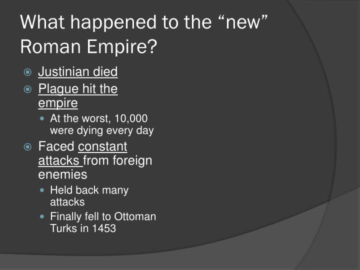 """What happened to the """"new"""" Roman Empire?"""