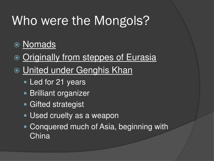 Who were the Mongols?