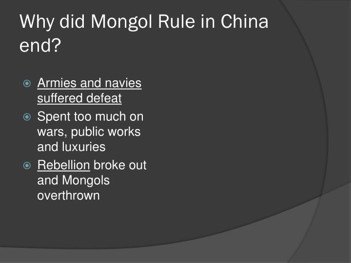 Why did Mongol Rule in China end?