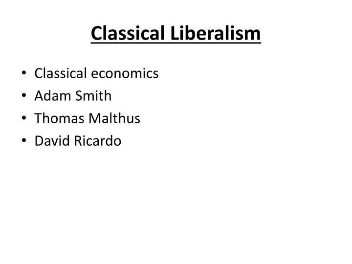 a study on classical economists adam smith thomas malthus and david ricardo Abstract thomas robert malthus is known to economists primarily as the author of the essay onpopulation as well as the principles of political economy, first published in 1820in addition, malthus wrote some pamphlets and contributed articles to established periodicals.