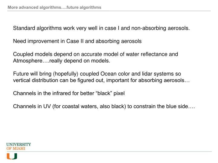 More advanced algorithms….future algorithms