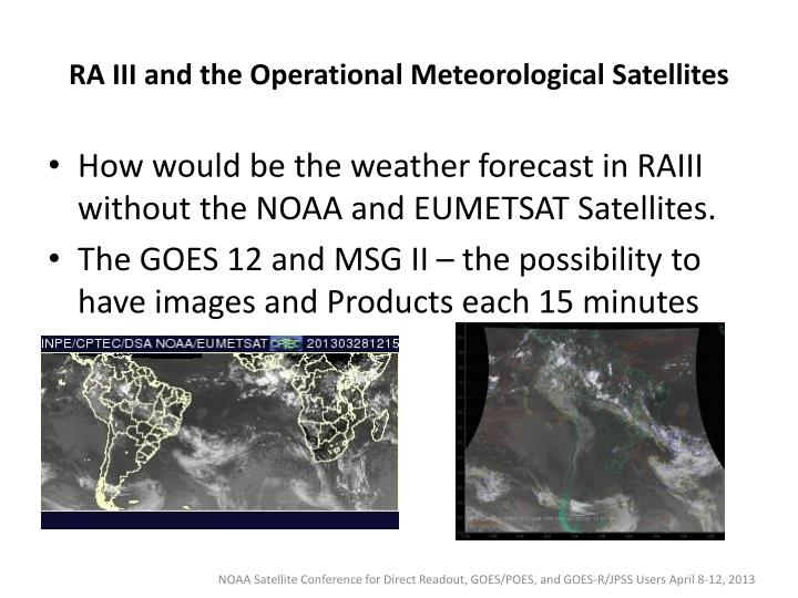 Ra iii and the operational meteorological satellites