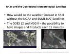 ra iii and the operational meteorological satellites