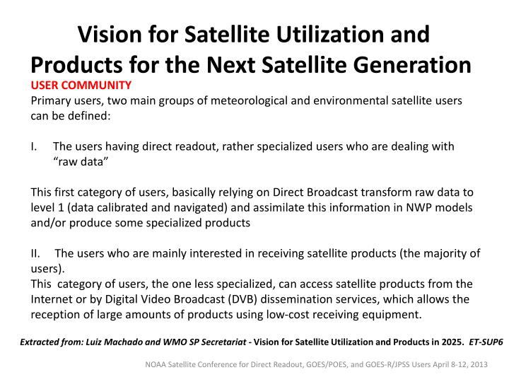 Vision for Satellite Utilization and Products